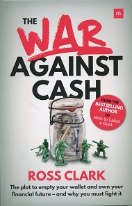 Ross Clark, The war against cash. The plot to empty your wallet and own your financial future – and why you must fight it. Harriman House, Petersfield 2017. 14 x 21,6 cm. 177 S. Paperback. ISBN: 978-0-85719-625-5. 12,99 GBP.