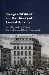 Rodney Edvinsson, Tor Jacobson, Daniel Waldenström (Hrsg.), Sveriges Riksbank and the History of Central Banking. Cambridge University Press, Cambridge 2018. 507 S. 15,7 x 23,3 cm. Hardcover. ISBN: 978-1-107-19310-9. GBP 85.