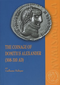 Guillaume Malingue, The Coinage of Domitius Alexander (308-310 AD). Ausonius Éditions, Bordeaux 2018. 172 S. Abb. in Schwarz-Weiß. Paperback. 21 x 29,6 cm. ISBN: 978-2-35613-231-4. 35 Euro.